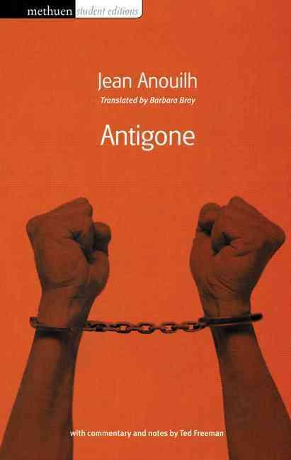 Antigone By Anouilh, Jean/ Bray, Barbara (TRN)