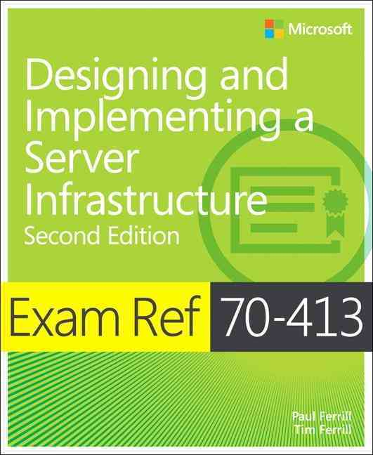 Exam Ref 70-413 By Ferrill, Paul/ Ferrill, Tim